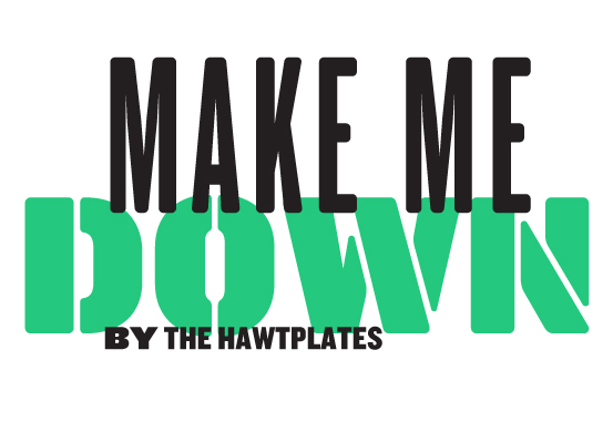 Make Me Down: Songs For Making it Through Alive by The Hawtplates