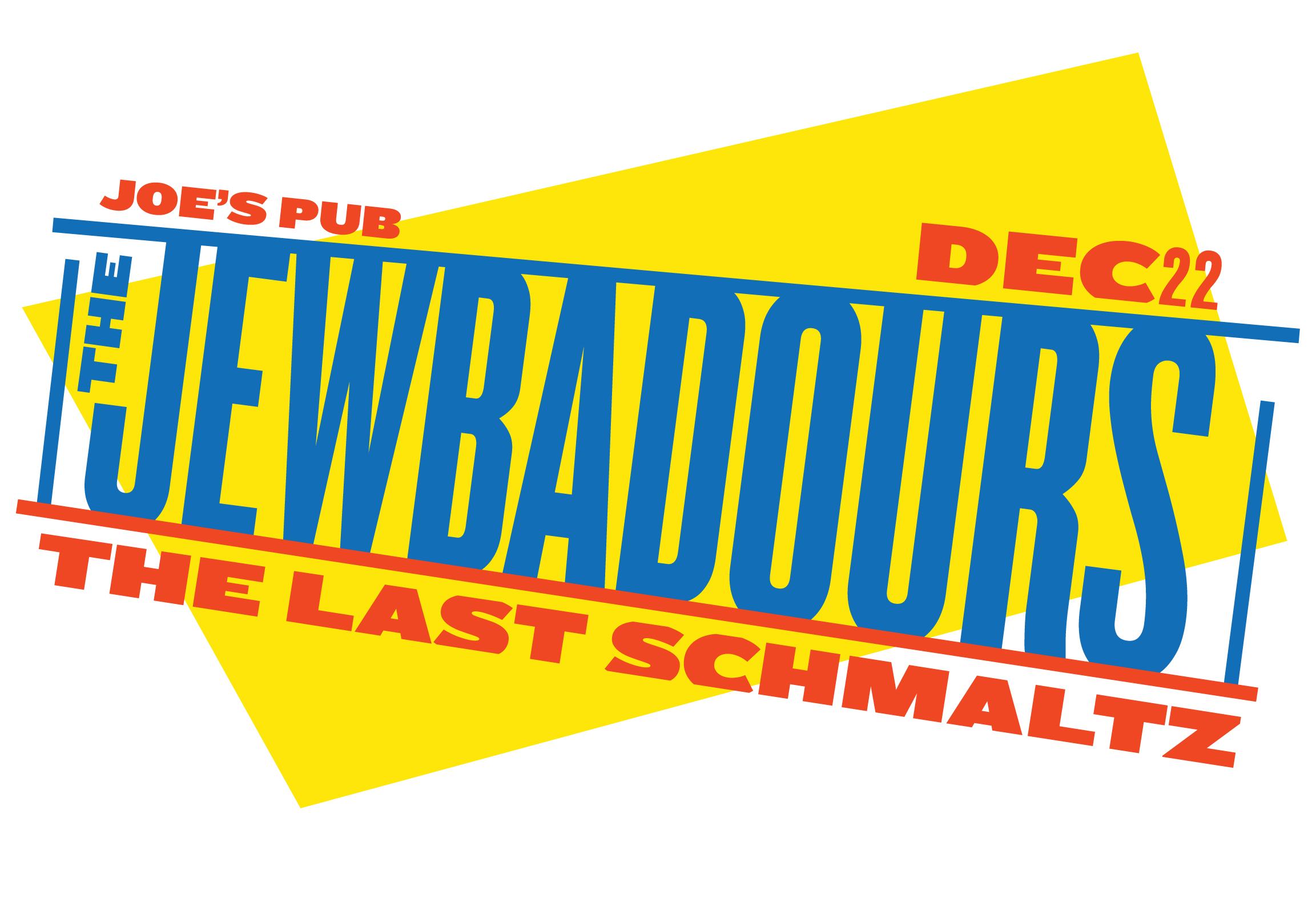 The Jewbadours: The Last Schmaltz