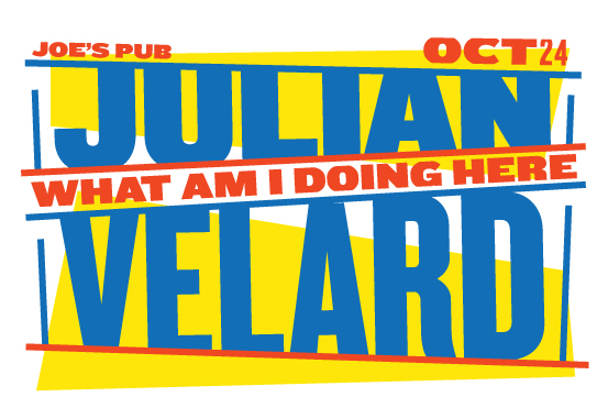Julian Velard: What Am I Doing Here!