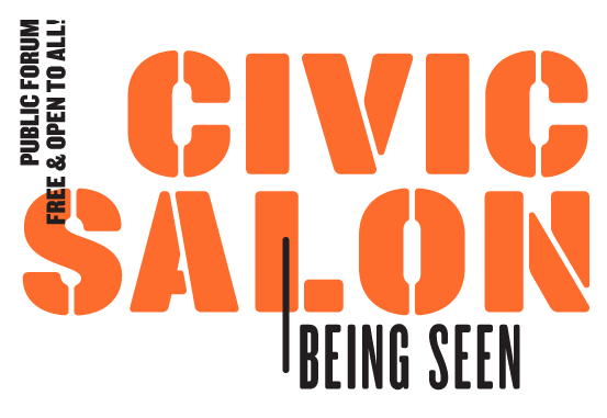 Civic Salon: Being Seen