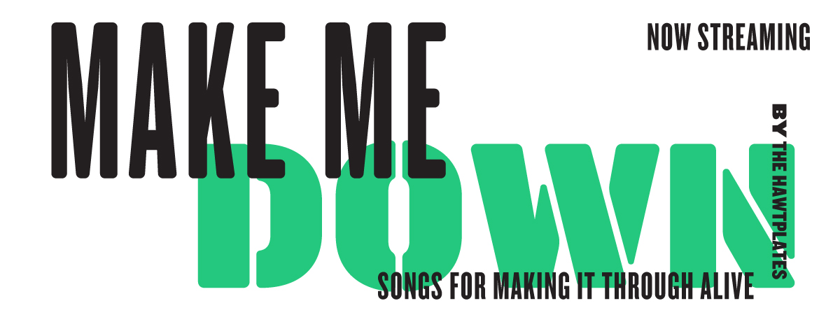 MAKE ME DOWN STREAMING NOW