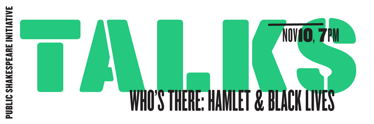 PSI Talks: Who's There: Hamlet and Black Lives