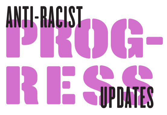 Anti-Racism Progress Update