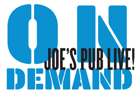 On Demand - Joe's Pub Live