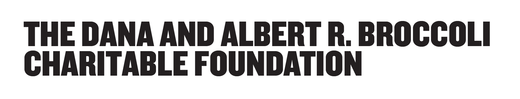 The Dana and Albert R. Broccoli Charitable Foundation